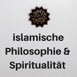 Islamsche Philosophie/ Spiritualität